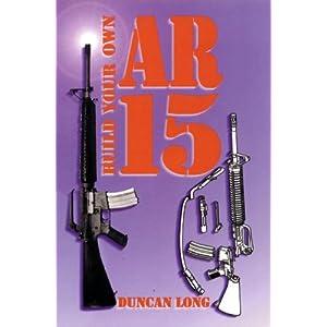 Build Your Own Ar-15 Duncan Long