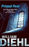 Primal Fear (0099435853) by William Diehl