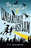 Unearthly Asylum (Joy of Spooking)