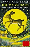 The Magic Hare (Red Storybook) (0007653522) by Lynne Reid Banks