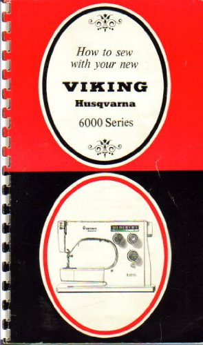 How to Sew With Your New Viking Husqvarna 6000 Series Sewing Machine Manual (Viking Sewing Machine Manual compare prices)