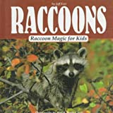 img - for Raccoons: Raccoon Magic for Kids (Animal Magic for Kids) book / textbook / text book