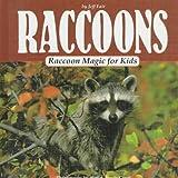 img - for Raccoons: Raccoon Magic for Kids (Animal Magic for Kids) book / textbook / text book