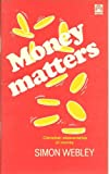 Money Matters: Christian Stewardship of Money (0851102336) by Webley, Simon