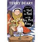 The Thief, the Fool and the Big Fat King (Tudor Tales)by Terry Deary