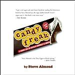 Candyfreak: A Journey Through the Chocolate Underbelly of America | Steve Almond