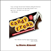 Candyfreak: A Journey Through the Chocolate Underbelly of America | [Steve Almond]