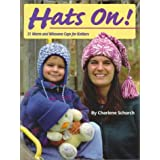 Hats On! 31 Warm and Winsome Caps for Knitters ~ Charlene Schurch