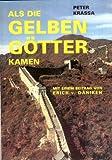 img - for Als Die Gelben Gotter Kamen book / textbook / text book