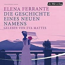 Die Geschichte eines neuen Namens (Die Neapolitanische Saga 2) Hörbuch von Elena Ferrante Gesprochen von: Eva Mattes