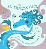 El dragon azul (Dragones De Colores/ Color Dragons) (Spanish Edition)