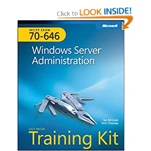 MCITP Self-Paced Training Kit (Exam 70-646): Windows Server Administration Ian McLean Dr and Orin Thomas