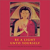 Be a Light Unto Yourself: Discovering and Accepting Who You Are From the Woods of the Buddha (0740738216) by Dunn, Philip