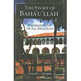 The Story of Baha'u'llah: Promised One of All Religions ~ Druzelle Cederquist