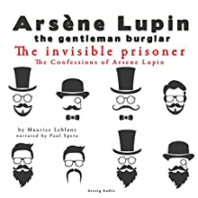 The Invisible Prisoner (The Confessions Of Arsène Lupin 9) Audiobook by Maurice Leblanc Narrated by Paul Spera