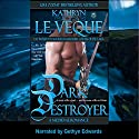 Dark Destroyer: De Wolfe Pack/Reign of the House of de Winter Audiobook by Kathryn Le Veque Narrated by Gethyn Edwards