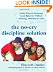 The No-Cry Discipline Solution: Gentl...