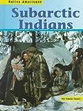 Subarctic Indians (Native Americans (Heinemann Hardcover))