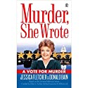 Murder, She Wrote: A Vote for Murder (       UNABRIDGED) by Jessica Fletcher, Donald Bain Narrated by Cynthia Darlow