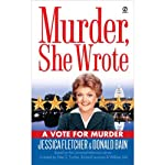 Murder, She Wrote: A Vote for Murder | Jessica Fletcher,Donald Bain