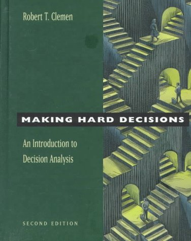 Making Hard Decisions: An Introduction to Decision...