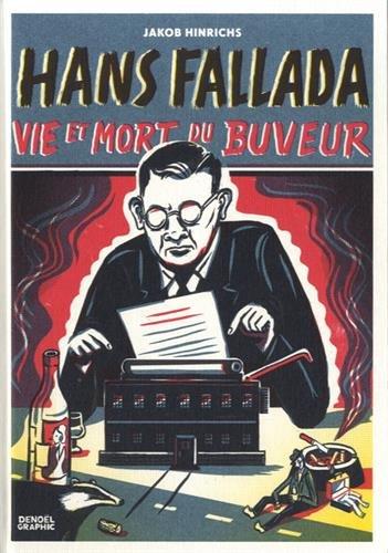 Hans Fallada : vie et mort du