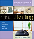 img - for Mindful Knitting: Inviting Contemplative Practice to the Craft book / textbook / text book