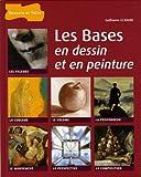 echange, troc Guillaume Le Baube - Les bases en dessin et en peinture