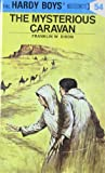 H Franklin W Dixon Hardy Boys 54: The Mysterious Caravan (Hardy Boys (Hardcover))