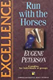 Excellence: Run With the Horses (0830820116) by Peterson, Eugene