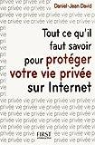 echange, troc Daniel-Jean DAVID - Tout ce qu'il faut savoir pour protéger votre vie privée sur Internet