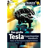 """Das grosse Tesla Experimentier Handbuch: Tesla- & Hochspannungsgeneratorenvon """"G�nter Wahl"""""""