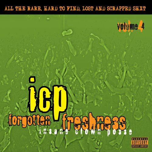 Insane Clown Posse - Forgotten Freshness, Vol. 4 - Zortam Music