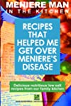 Meniere Man in the Kitchen: Recipes T...