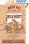 Which Way to the Wild West?: Everythi...