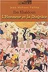 Ibn Khaldoun : L'honneur et la disgrâce par Fahmy