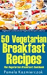 50 Vegetarian Breakfast Recipes - The...
