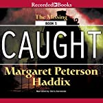 Caught: Missing, Book 5 | Margaret Peterson Haddix