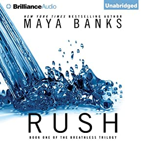 Rush: The Breathless Trilogy, Book 1 | [Maya Banks]