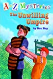 The Unwilling Umpire (A to Z Mysteries) (0375813705) by Roy, Ron