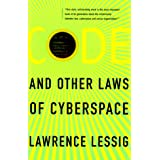 Code: And Other Laws Of Cyberspace ~ Lawrence Lessig