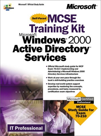 MCSE Training Kit Microsoft Windows 2000 Active Directory Services (It-Training Kit)