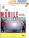 The Mobile Connection: The Cell Phone...
