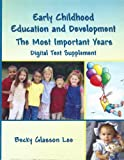 img - for Early Childhood Education and Development the Most Important Years: Digital Text Supplement [Book + CD-Rom] book / textbook / text book