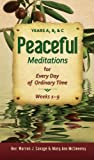 Warren J. Savage Peaceful Meditations for Every Day in Ordinary Time: Years A, B, & C