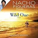 Nacho Figueras Presents: Wild One Audiobook by Jessica Whitman Narrated by Violet Grey