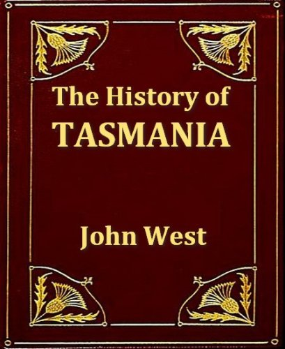 The History of Tasmania, Volumes I-II, Complete