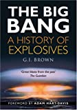 G I Brown The Big Bang: A History of Explosives