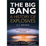 The Big Bang: A History of Explosivesby G I Brown