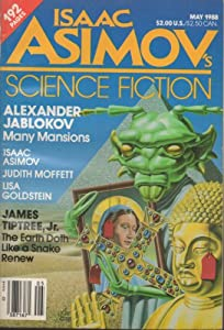 Isaac Asimov's Science Fiction Magazine, Vol. 12, No. 5 (May, 1988) by Isaac Asimov, James Tiptree Jr., Ian McDonald and Alexander Jablokov